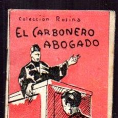 Libros antiguos: EDICIONES PATRIOTICAS. COLECCION ROSINA. EL CARBONERO ABOGADO TOMO 14, T. AGUILAR DE SERRA.SERIE II. Lote 49362074