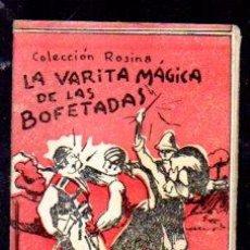 Libros antiguos: EDICIONES PATRIOTICAS. ROSINA. LA VARITA MAGICA DE LAS BOFETADAS.TOMO 18, SERIE II T. AGUILAR SERRA. Lote 107527782