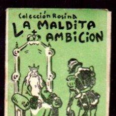 Libros antiguos: EDICIONES PATRIOTICAS. COLECCION ROSINA. LA MALDITA AMBICION.TOMO 9, TEXTO. AGUILAR SERRA. Lote 49362134