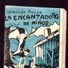 Libros antiguos: EDICIONES PATRIOTICAS. ROSINA. LA ENCANTADORA DE NIÑOS . TOMO 15, SERIE II. TEXTO. AGUILAR SERRA. Lote 49362150