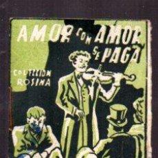 Libros antiguos: EDICIONES PATRIOTICAS. COLECCION ROSINA. AMOR CON AMOR SE PAGA. TOMO 47. TEXTO. AGUILAR SERRA. Lote 49362185