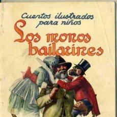 Libros antiguos: LOS MONOS BAILARINES (CUENTOS ILUSTRADOS PARA NIÑOS SOPENA, C. 1930) . Lote 49587111