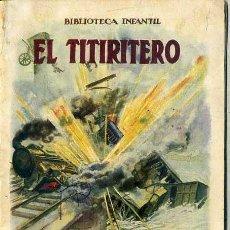 Libros antiguos: EL TITIRITERO (BIBLIOTECA INFANTIL SOPENA, 1933). Lote 49587216