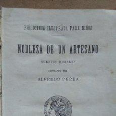 Libros antiguos: DE LOS CUENTOS DE CALLEJA, NOBLEZA DE UN ARTESANO, CUENTOS MORALES ILUSTRADO ALFREDO PEREA 1893. Lote 49591979