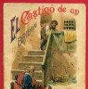 Libros antiguos: CUENTO , EL CASTIGO DE UN BRIBON , CALLEJA , MADRID , ORIGINAL. Lote 49842055