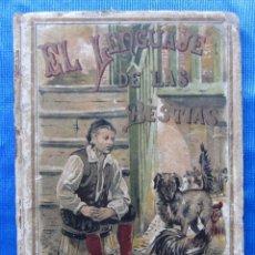 Alte Bücher - EL LENGUAJE DE LAS BESTIAS. EDITORIAL SATURNINO CALLEJA, MADRID, 1901. - 49925430