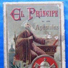 Libros antiguos: EL PRINCIPE DE LOS APÓSTOLES. SAN PEDRO. EDITORIAL SATURNINO CALLEJA, MADRID, 1896.. Lote 49925612