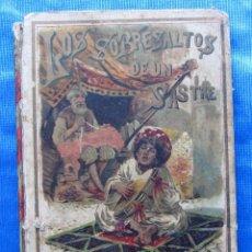Libros antiguos: LOS SOBRESALTOS DE UN SASTRE. EDITORIAL SATURNINO CALLEJA, MADRID, 1898.. Lote 49925806