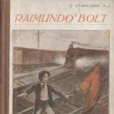 Libros antiguos: SPALDING. (S.J.): RAIMUNDO BOLT. BARCELONA, LA EDUCACIÓN, 1925. INFANTIL. Lote 49948726