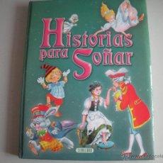 Libros antiguos: CUENTOS DE HISTORIAS PARA SOÑAR - DE SERVILIBRO - CONTENIDO DE- 7 CUENTOS - EN EL MISMO LIBRO-. Lote 50137889