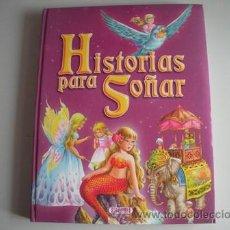 Libros antiguos: CUENTOS DE HISTORIAS PARA SOÑAR - DE SERVILIBRO - CONTENIDO DE - 8 CUENTOS - EN EL MISMO LIBRO-. Lote 139133392