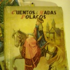 Libros antiguos: CUENTOS DE HADAS POLACOS.- EDITORIAL MOLINO 1947. Lote 50277982