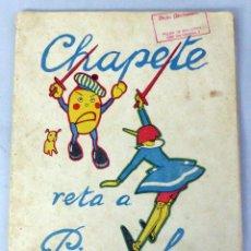 Libros antiguos: CHAPETE RETA PINOCHO CONTRA CHAPETE CUENTO CALLEJA EN COLORES ILUST BARTOLOZZI ED SATURNINO CALLEJA. Lote 50390832