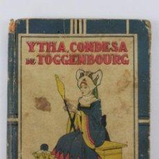 Libros antiguos: L-2153. YTHA, CONDESA DE TOGGENBOURG. CRISTOBAL SCHMID. ED. SATURNINO CALLEJA. AÑOS 30.. Lote 50528772