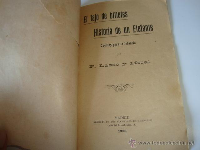Libros antiguos: ANTIGUO LIBRO CUENTO PARA LOS NIÑOS, 1906 EL FAJO DE BILLETES HISTORIA DE UN ELEFANTE, LASSO Y MORAL - Foto 2 - 50534257