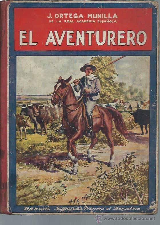 BIBLIOTECA PARA NIÑOS EL AVENTURERO, ORTEGA MUNILLA, RAMÓN SOPENA BARCELONA 1922, 55 PÁGS (Libros Antiguos, Raros y Curiosos - Literatura Infantil y Juvenil - Cuentos)
