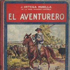 Libros antiguos: BIBLIOTECA PARA NIÑOS EL AVENTURERO, ORTEGA MUNILLA, RAMÓN SOPENA BARCELONA 1922, 55 PÁGS. Lote 50545527