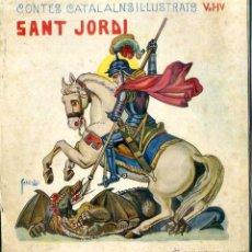 Libros antiguos: CONTES CATALANS IL.LUSTRATS : SANT JORDI (BONAVIA C. 1930). Lote 50596226