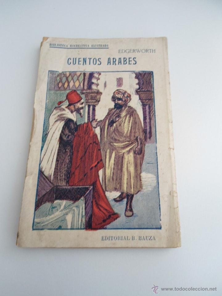 CUENTOS ARABES - MARY EDGERWORTH - SOAVE - BIBLIOTECA RECREATIVA ILUSTRADA - ED. B. BAUZA (Libros Antiguos, Raros y Curiosos - Literatura Infantil y Juvenil - Cuentos)