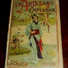 Libros antiguos: DE ARTESANO A EMPERADOR, EL PALACIO ENCANTADO, SATURNINO CALLEJA. MADRID,17 ª EDIC. ILUSTRADA POR DI. Lote 50713650