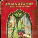 Libros antiguos: CUENTOS DE LAS MIL Y UNA NOCHES : ABDALÁ EL DEL MAR (CALLEJA PERLA, 1936). Lote 50723247