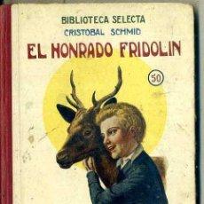 Libros antiguos: SCHMID : EL HONRADO FRIDOLIN (SELECTA SOPENA, 1926). Lote 50843200