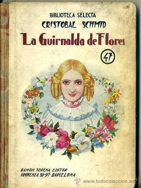 SCHMID : LA GUIRNALDA DE FLORES (SELECTA SOPENA, 1933) (Libros Antiguos, Raros y Curiosos - Literatura Infantil y Juvenil - Cuentos)
