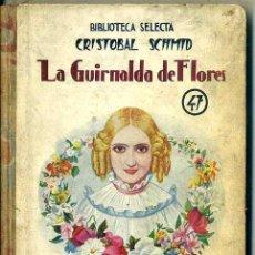 Libros antiguos - SCHMID : LA GUIRNALDA DE FLORES (SELECTA SOPENA, 1933) - 50843224