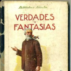 Libros antiguos: VERDADES Y FANTASÍAS (SELECTA SOPENA, 1932). Lote 50843242