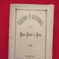 Libros antiguos: CUENTOS Y LEYENDAS - JESÚS PARDO Y VALLE (CON DEDICATORIA DEL AUTOR). Lote 50891504