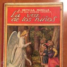 Libros antiguos: LA VOZ DE LOS NIÑOS POR J. ORTEGA MUNILLA-EDITOR RAMON SOPENA AÑO 1922. Lote 51093890