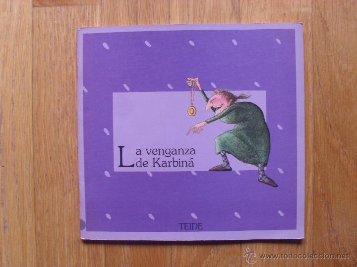 LA VENGANZA DE KARBINA, COLECCION GRAO, TEIDE, 1 EDICION (Libros Antiguos, Raros y Curiosos - Literatura Infantil y Juvenil - Cuentos)