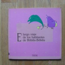 Libros antiguos: EL LARGO VIAJE DE LOS HABITANTES DE BOBILIS-BOBILIS, COLECCION GRAO, TEIDE, 1 EDICION. Lote 51170697