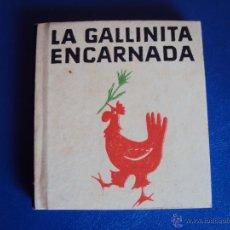 Libros antiguos: (RE-0911)CUENTO LA GALLINITA ENCARNADA,EDITORIAL JUVENTUD. Lote 51229812