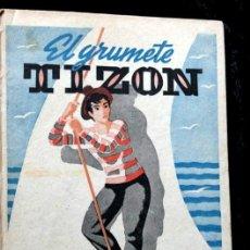 Libros antiguos: EL GRUMETE TIZON - VILLARDEFRANCOS , MARISA .- ILUSTRADO - ANTIGUO. Lote 51363800