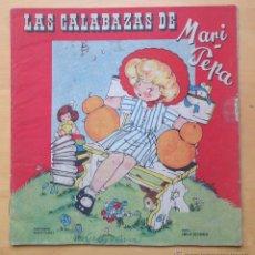 Libros antiguos: LAS CALABAZAS DE MARI-PEPA - ILUSTRACIONES MARIA CLARET – TEXTO EMILIA COTARELO .. Lote 51483520