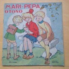 Libros antiguos: MARI-PEPA EN OTOÑO - ILUSTRACIONES MARIA CLARET – TEXTO EMILIA COTARELO .. Lote 51483599