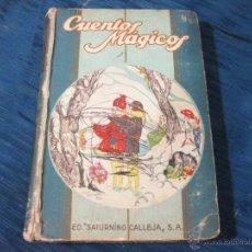 Libros antiguos: LIBRO DE LOS CUENTOS MAGICOS. EDITORIAL DE SATURNIRO CALLEJA. Lote 51701540