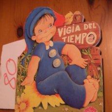 Libros antiguos: ANTIGUO CUENTO INFANTIL - VIGIA DEL TIEMPO. Lote 51745876