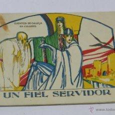Libros antiguos: CUENTO DE CALLEJA EN COLORES, UN FIEL SERVIDOR, MADRID S/F, ED. SATURNINO CALLEJA, TIENE 16,5 X 12. Lote 51946989