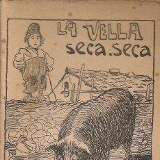 Libros antiguos: LA VELLA SECA SECA / J.M. FOLCH I TORRES. COL. EN PATUFET ,11. 12X8CM. 15 P. Lote 52310316