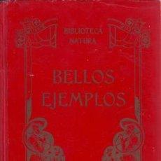 Libros antiguos: MARINEL-LO, MANUEL: BELLOS EJEMPLOS II. BIBLIOTECA NATURA. DIBUJOS DE RICARDO OPISSO. Lote 52507208