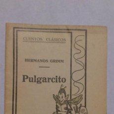 Libros antiguos: PULGARCITO, COLECCION CUENTOS CLASICOS, HERMANOS GRIMM. Lote 52520313