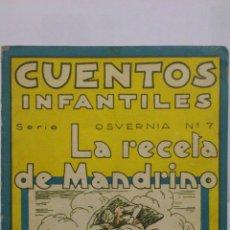 Libros antiguos: LA RECETA DE MANDRINO - CUENTOS INFANTILES, SERIE OSVERNIA Nº 7, DIBUJOS SERRA MASANA. Lote 52718593