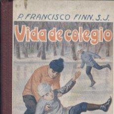 Libros antiguos: FRANCISCO FINN (S.J.). VIDA DE COLEGIO. 2ª ED. BARCELONA, BIBLIOTECA RELIGIOSA, 1925. INFANTIL. Lote 53195622