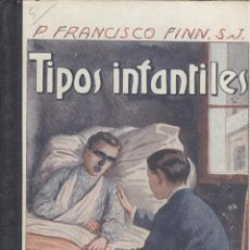 Libros antiguos: FRANCISCO FINN (S.J.). TIPOS INFANTILES. 3ª ED. BARCELONA, BIBLIOTECA RELIGIOSA, 1925. INFANTIL. Lote 53195777