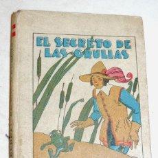 Libros antiguos: EL SECRETO DE LAS GRULLAS, CUENTOS DE CALLEJA, EDITORIAL SATURNINO CALLEJA, MADRID. TAPA DURA, ILUST. Lote 53510011