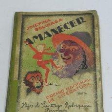 Libri antichi: AMANECER. JOSEFINA BOLINAGA. PREMIO NACIONAL DE LITERATURA. PRIMERA EDICIÓN. HIJOS DE SANTIAGO RODR. Lote 53630656