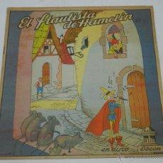 Libros antiguos: ANTIGUO CUENTO EL FLAUTISTA DE HAMELIN - CON PUBLICIDAD DE DISCOS GRAMOFONICOS ODEON . ILUSTRACIONES. Lote 53631034