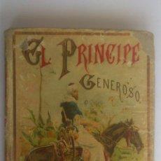 Libros antiguos: EL PRINCIPE GENEROSO, CUENTOS PARA NIÑOS, EDITORIAL CALLEJA, AÑO 1901. Lote 54027032